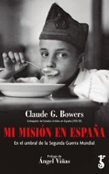 Mi misión en España - Bowers, Claude G.
