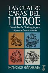 Las cuatro caras del héroe - Peñarrubia, Franciso