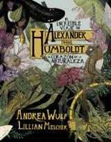 El increíble viaje de Alexander von Humboldt al corazón de la nat
