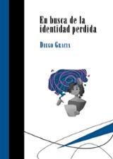 En busca de la identidad perdida - Gracia, Diego
