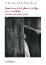 Escribir un árbol, plantar un hijo y tener un libro - Echavarría, Alberto