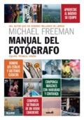 Manual del fotógrafo. Equipo, técnica, visión - Freeman, Michael