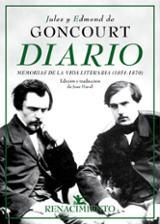 Diario. Memorias de la vida literaria (1851 - 1870) - De Goncourt, Edmond