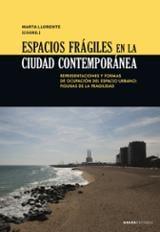 Espacios frágiles en la ciudad contemporánea - Llorente, Marta (coord.)