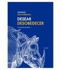 Desear, desobedecer, 1 - Didi-Huberman, Georges
