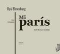 Mi París. Texto y fotografías - Ehrenburg, Ilya