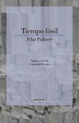 Tiempo fósil - Pallarés, Pilar