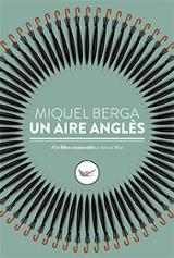 Un aire anglès - Berga, Miquel