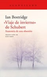 Viaje de invierno de Schubert. Anatomía de una obsesión - Bostridge, Ian