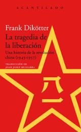 La tragedia de la liberación . Una historia de la revolución chi