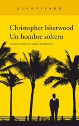 Un hombre soltero - Isherwood, Christopher