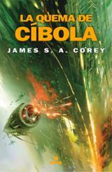 La quema de Cíbola. The Expanse 4 - Corey, James S. A.
