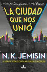 La ciudad que nos unió - Jemisin, N. K.