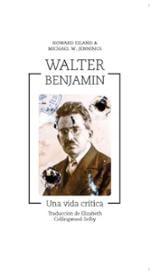 Walter Benjamin. Una vida crítica - Eiland, Howard