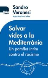 Salvar vides a la Mediterrània. Un pamflet íntim contra el racism