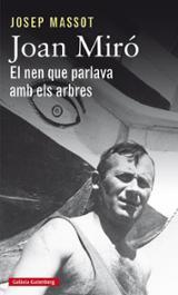 Joan Miró, el nen que parlava amb els arbres - Massot, Josep
