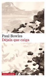 Déjala que caiga - Bowles, Paul