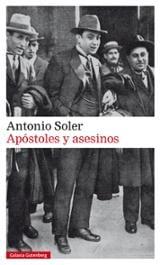 Apóstoles y asesinos - Soler, Antonio