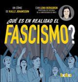 ¿Qué es en realidad el fascismo? - Berggren, Lenna