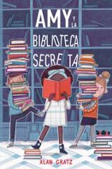 AMY Y LA BIBLIOTECA SECRETA - Gratz, Alan