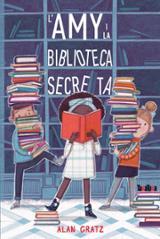 L´AMY I LA BIBLIOTECA SECRETA - Gratz, Alan
