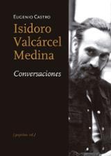 Isidoro Valcárcel Medina. Conversaciones - Castro, Eugenio