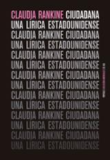 Ciudadana. Una lírica estadounidense - Rankine, Claudia