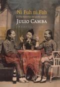 Ni Fuh ni Fah, y otras historias del ancho mundo - Camba, Julio