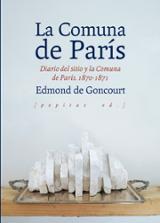 La comuna de París. Diario del sitio y la Comuna del París. 1870  - De Goncourt, Edmond