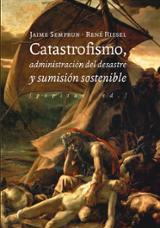 El catastrofismo, administración del desastre y sumisión sostenib - AAVV