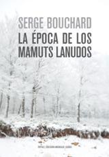La época de los mamuts lanudos - Bouchard, Serge