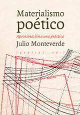 Materialismo poético - Monteverde, Julio