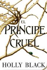 El príncipe cruel. Habitantes del aire 1 - Black, Holly