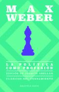 La política como profesión - Weber, Max
