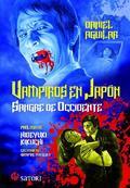 Vampiros en Japón. Sangre de occidente - Aguilar, Daniel