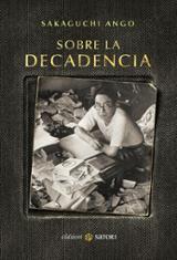 Sobre la decadencia - Sakaguchi, Ango