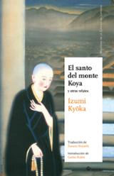 El santo del monte Koya y otros relatos - Izumi, Kyoka