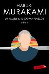 La mort del comanador, llibre 1 - Murakami, Haruki