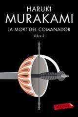 La mort del comanador, llibre 2 - Murakami, Haruki