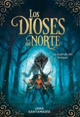 Los dioses del Norte 1. La leyenda del bosque - Santamaría, Jara