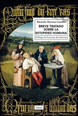 Breve tratado sobre la estupidez humana - Moreno Castillo, Ricardo
