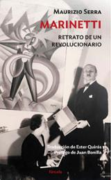 Marinetti. Retrato de un revolucionario - Serra, Maurizio