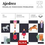 Ajedrez. resuelve ingeniosos problemas - Gil González, José Manuel