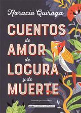Cuentos de amor de locura y de muerte - Quiroga, Horacio