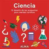 Ciencia, el desafío de las preguntas -