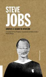 Steve Jobs: Atrévete a seguir tu intuición. Bilingüe.