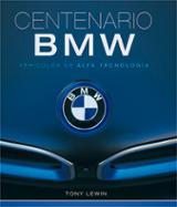 Centenario BMW. Vehículos de alta tecnología - Lewin, Tony