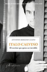 Italo Calvino. El escritor que quiso ser invisible - Serrano Cueto, Antonio