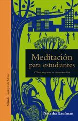 Meditación para estudiantes - Kaufman, Natasha