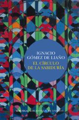 El círculo de la sabiduría - Gómez de Liaño, Ignacio